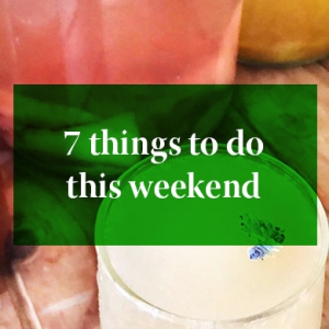 7 Things you can do this weekend: 12–13 August 2017