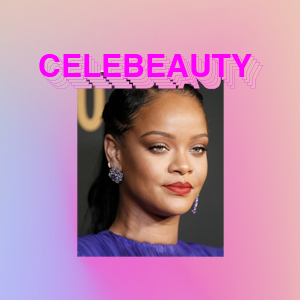 Celebeauty: Fenty Hair is on the way!
